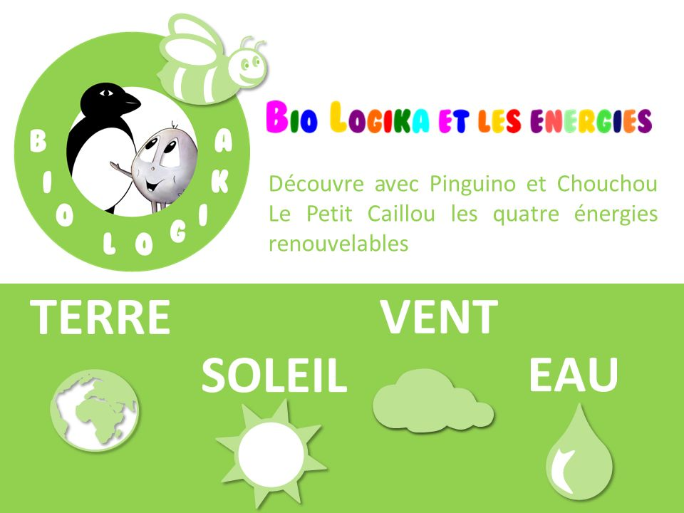 Découvre avec Pinguino et Chouchou Le Petit Caillou les quatre énergies renouvelables