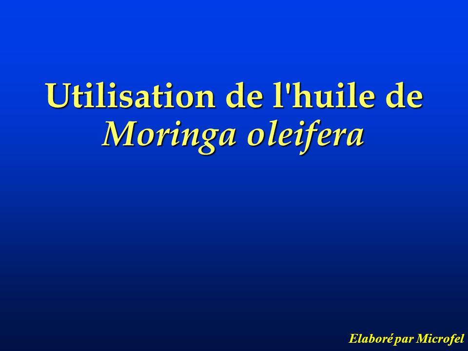Utilisation de l huile de Moringa oleifera