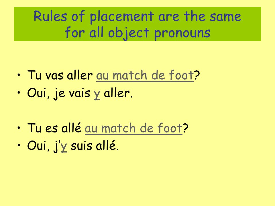 Rules of placement are the same for all object pronouns