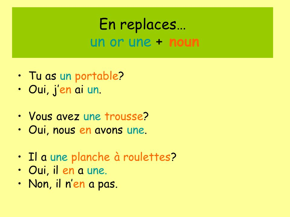 En replaces… un or une + noun
