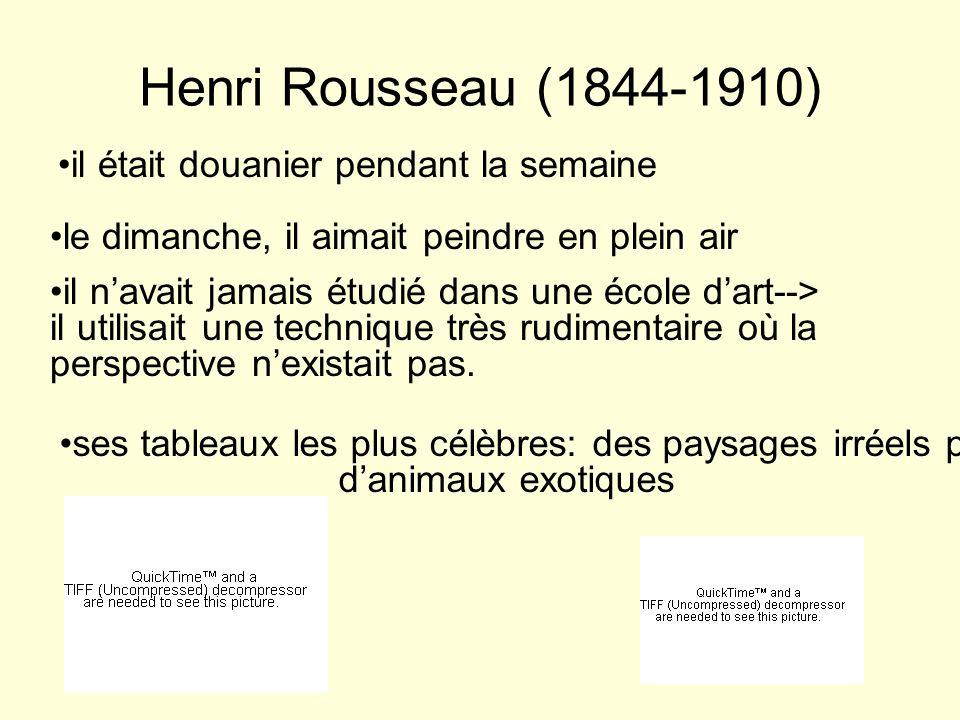 Henri Rousseau (1844-1910) il était douanier pendant la semaine