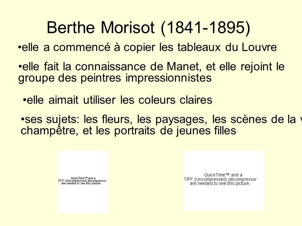 Berthe Morisot (1841-1895) elle a commencé à copier les tableaux du Louvre.