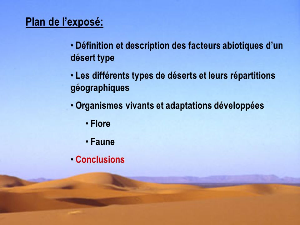 Plan de l'exposé: Définition et description des facteurs abiotiques d'un désert type.