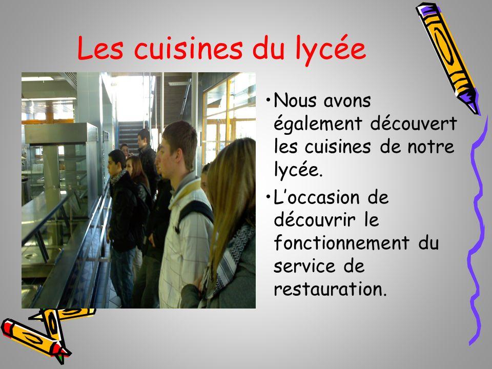 Les cuisines du lycée Nous avons également découvert les cuisines de notre lycée.