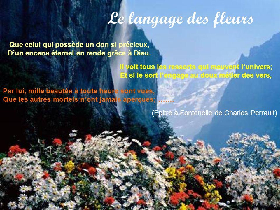 Le langage des fleurs Que celui qui possède un don si précieux,