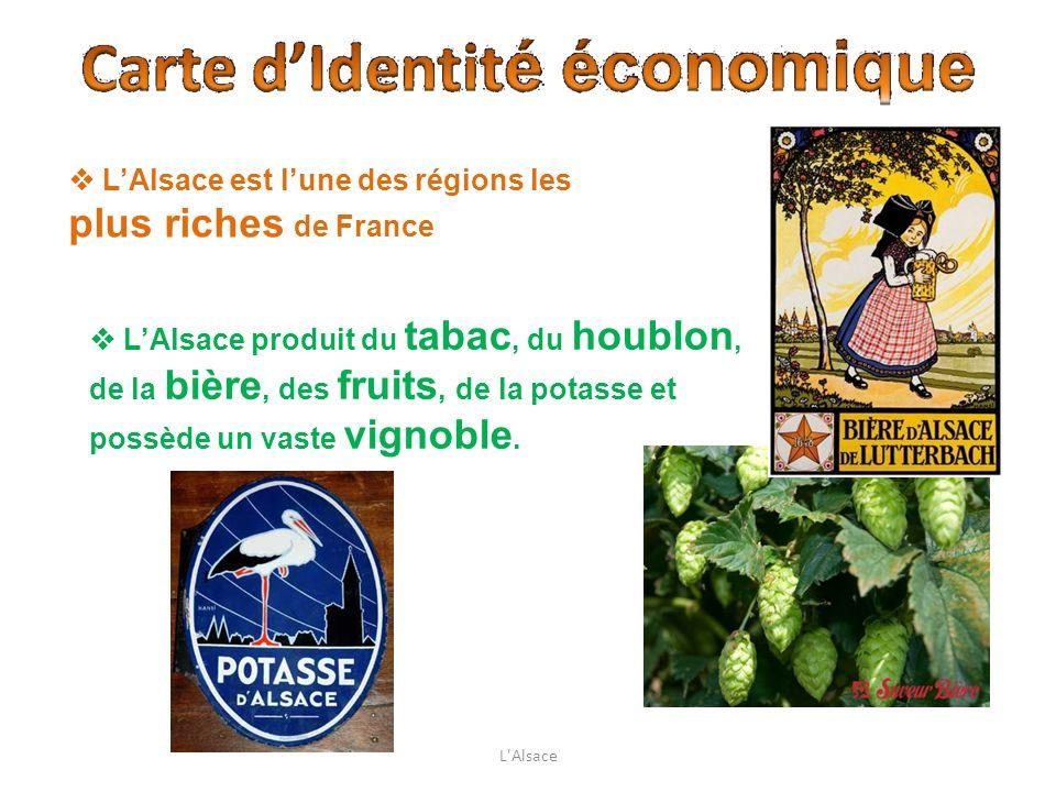  L'Alsace est l'une des régions les plus riches de France
