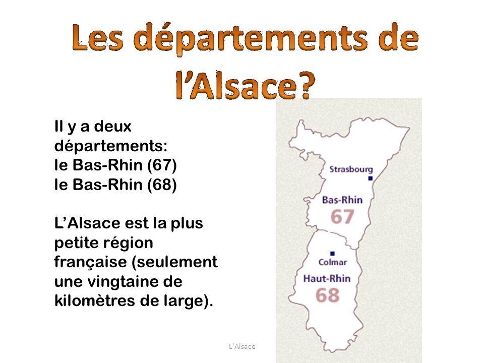 Il y a deux départements: le Bas-Rhin (67) le Bas-Rhin (68)