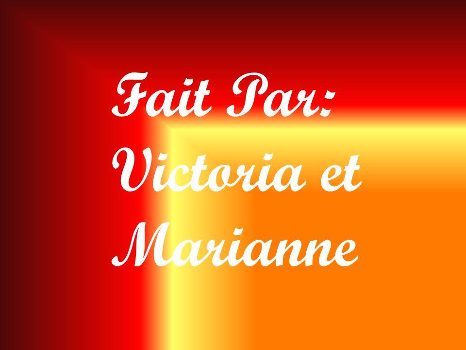 Fait Par: Victoria et Marianne