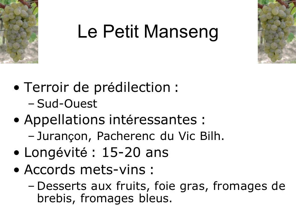 Le Petit Manseng Terroir de prédilection :
