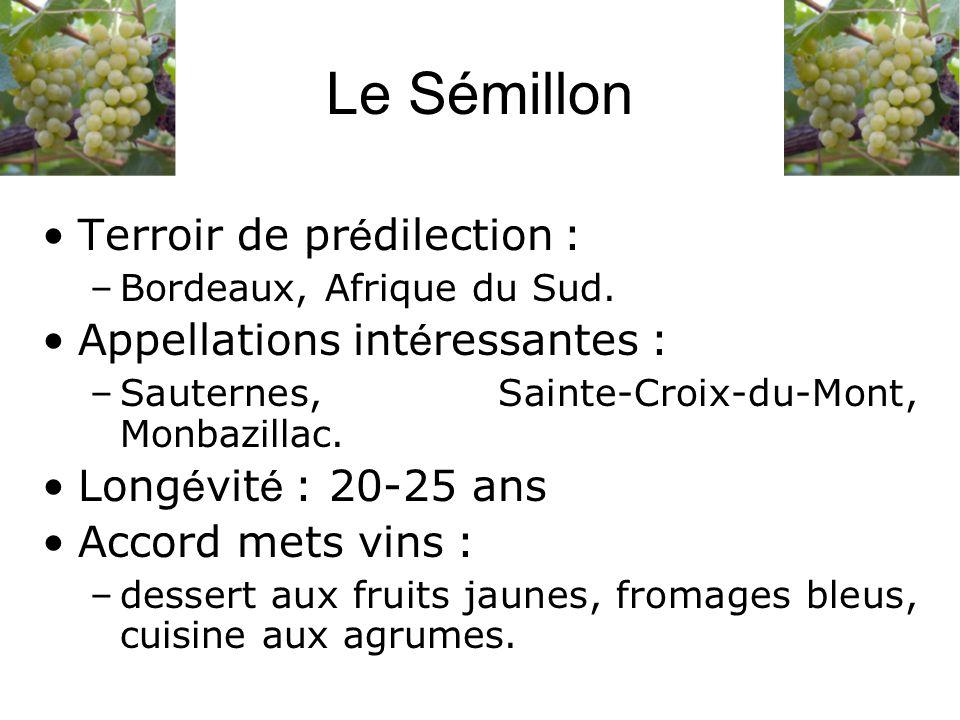 Le Sémillon Terroir de prédilection : Appellations intéressantes :