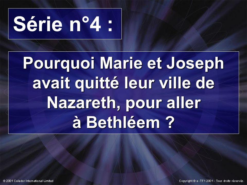 Série n°4 : Pourquoi Marie et Joseph avait quitté leur ville de Nazareth, pour aller à Bethléem