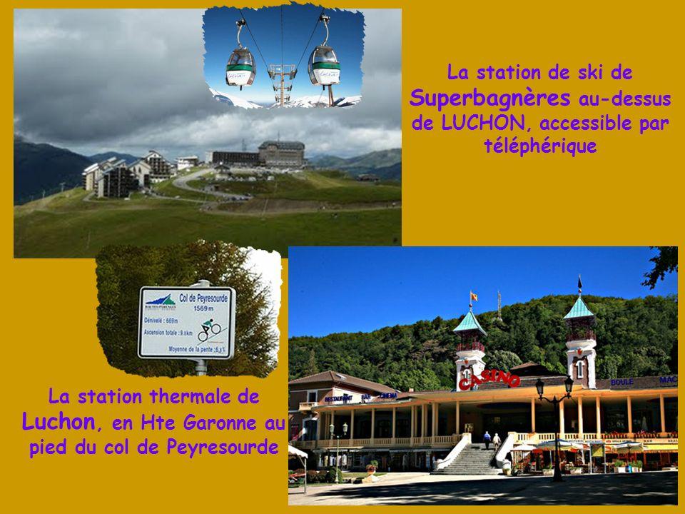 La station de ski de Superbagnères au-dessus de LUCHON, accessible par téléphérique