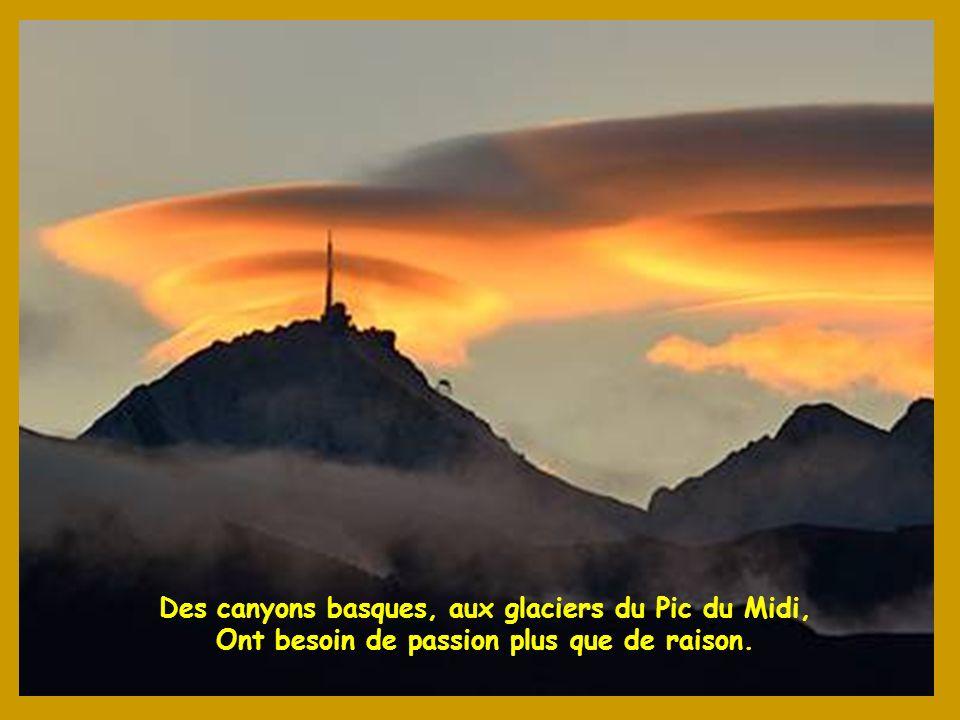 Des canyons basques, aux glaciers du Pic du Midi,