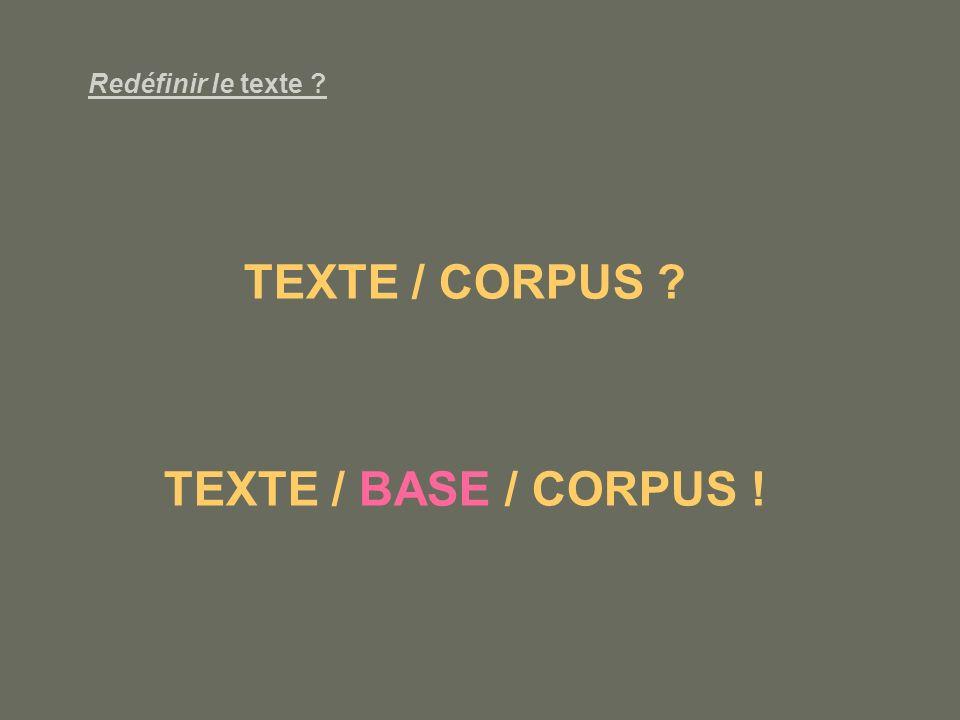 TEXTE / CORPUS TEXTE / BASE / CORPUS !