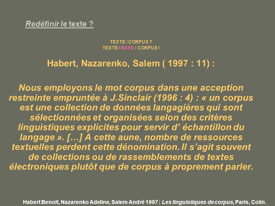 Habert, Nazarenko, Salem ( 1997 : 11) :
