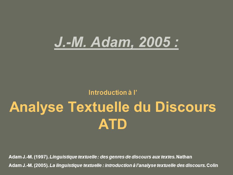 Introduction à l' Analyse Textuelle du Discours ATD