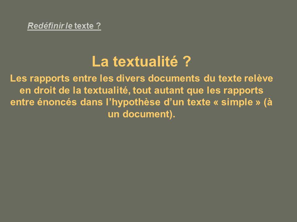 Redéfinir le texte La textualité