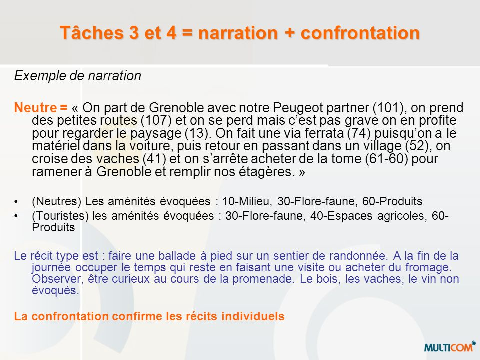 Tâches 3 et 4 = narration + confrontation
