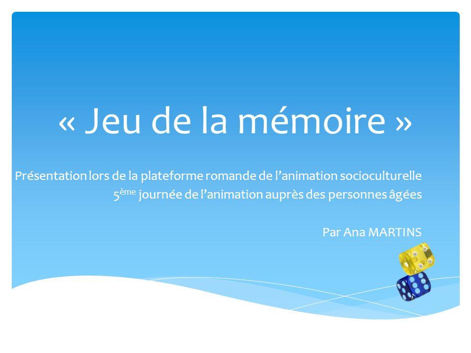 « Jeu de la mémoire » Présentation lors de la plateforme romande de l'animation socioculturelle.