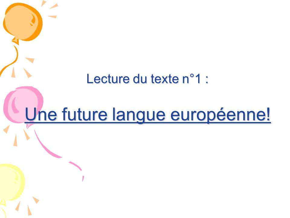 Lecture du texte n°1 : Une future langue européenne!