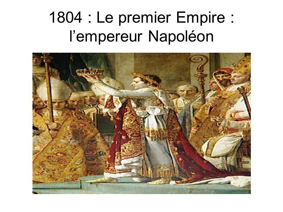 1804 : Le premier Empire : l'empereur Napoléon