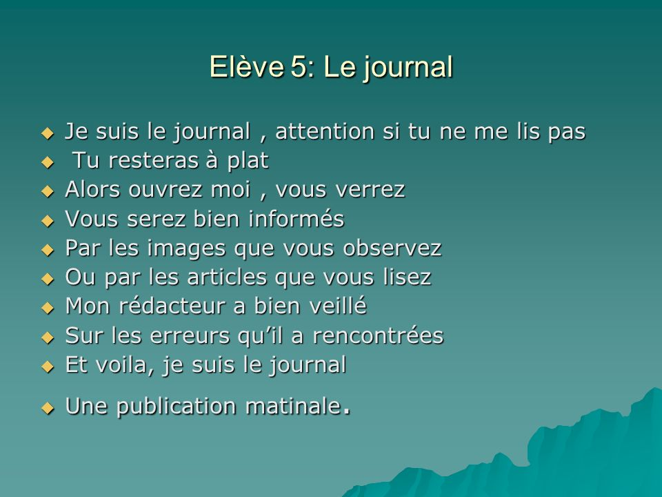Elève 5: Le journal Je suis le journal , attention si tu ne me lis pas
