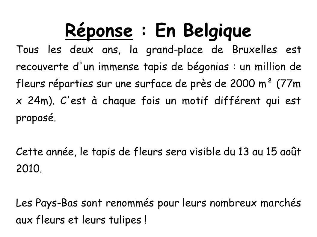 Réponse : En Belgique