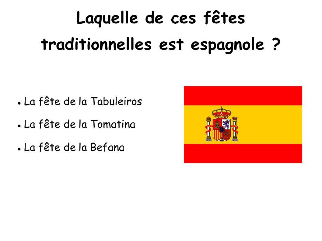 Laquelle de ces fêtes traditionnelles est espagnole