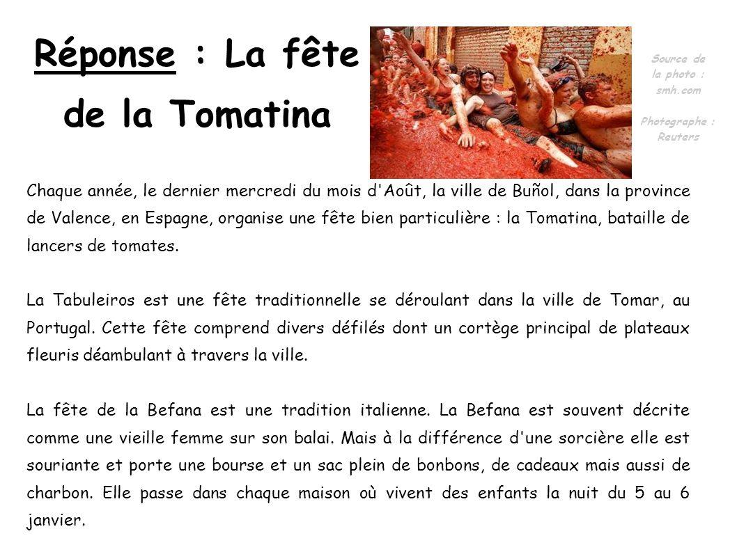 Réponse : La fête de la Tomatina