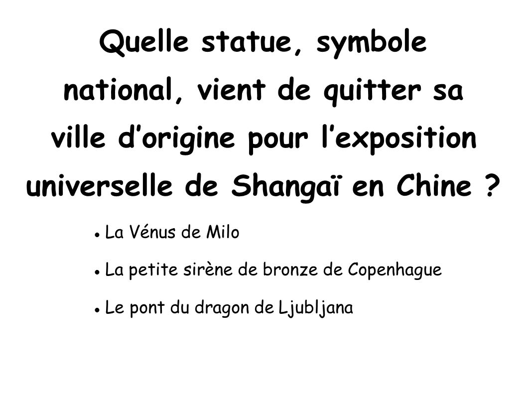 Quelle statue, symbole national, vient de quitter sa ville d'origine pour l'exposition universelle de Shangaï en Chine
