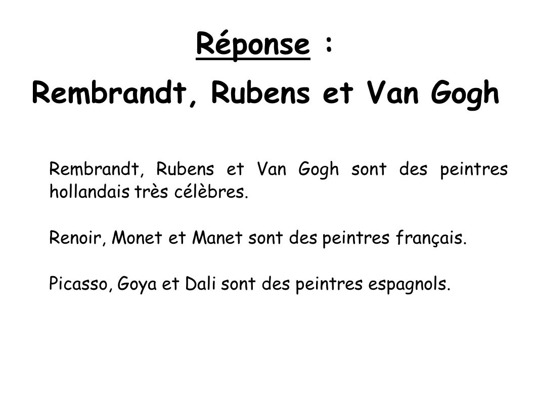 Réponse : Rembrandt, Rubens et Van Gogh
