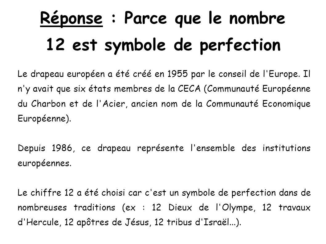 Réponse : Parce que le nombre 12 est symbole de perfection