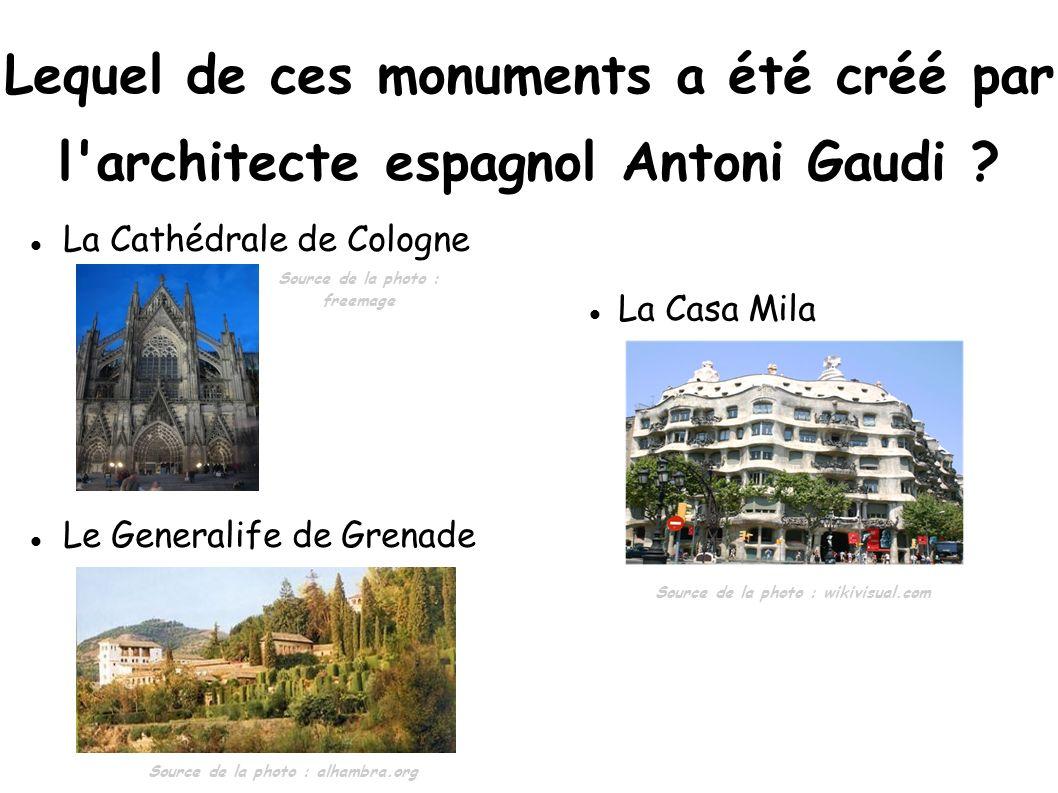 Lequel de ces monuments a été créé par l architecte espagnol Antoni Gaudi