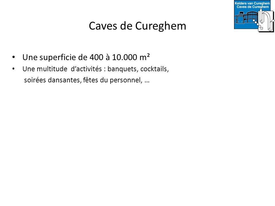 Caves de Cureghem Une superficie de 400 à 10.000 m²