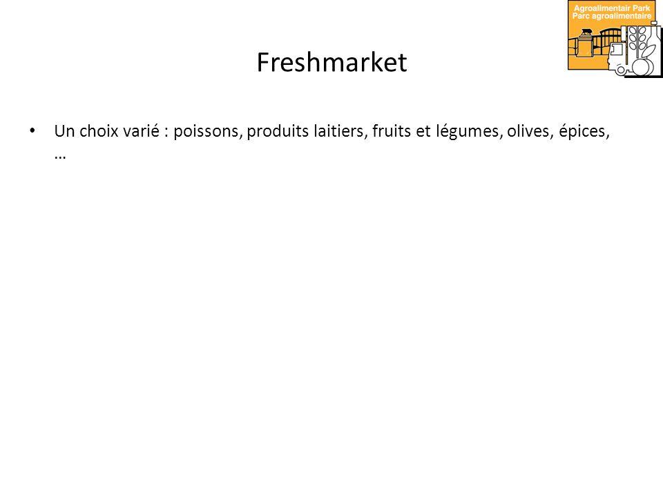 Freshmarket Un choix varié : poissons, produits laitiers, fruits et légumes, olives, épices, …