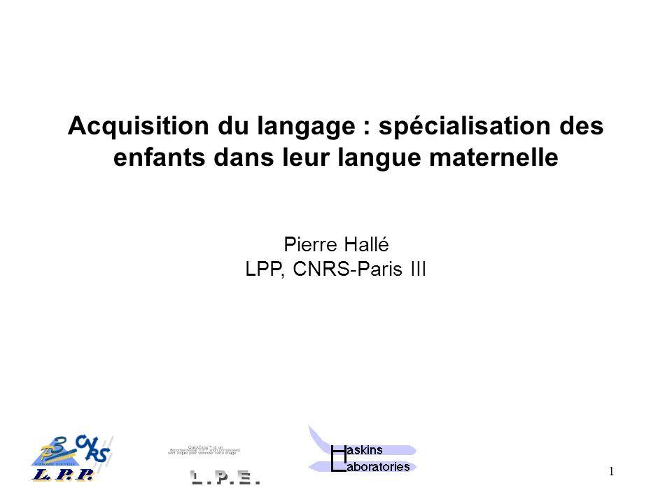 Pierre Hallé LPP, CNRS-Paris III