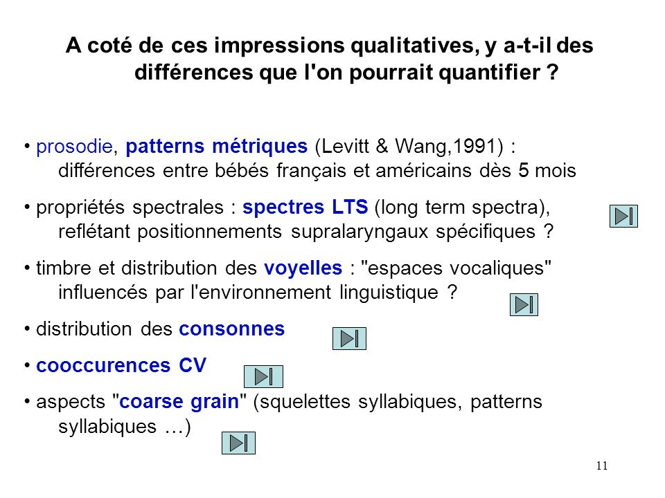 A coté de ces impressions qualitatives, y a-t-il des différences que l on pourrait quantifier