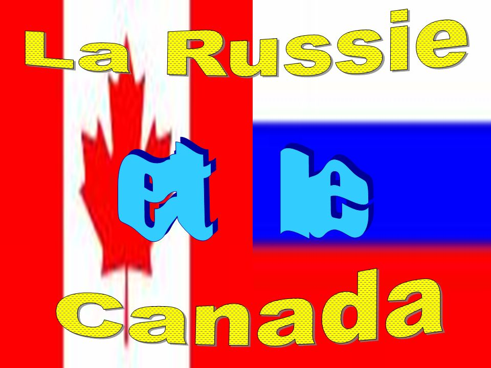 La Russie et le Canada
