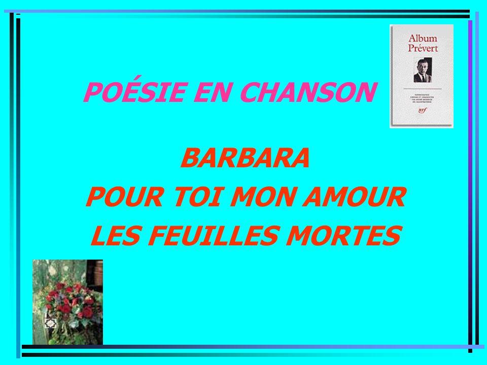 BARBARA POUR TOI MON AMOUR LES FEUILLES MORTES
