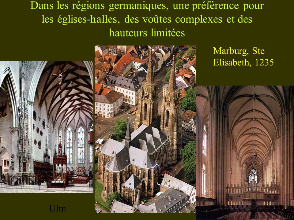 Dans les régions germaniques, une préférence pour les églises-halles, des voûtes complexes et des hauteurs limitées