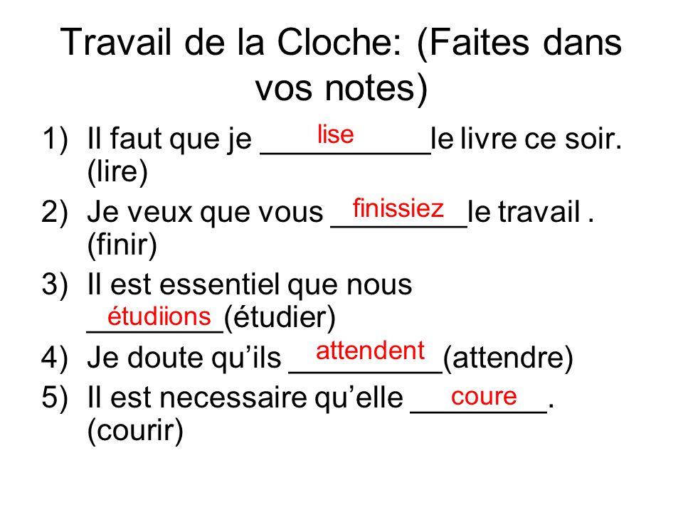 Travail de la Cloche: (Faites dans vos notes)