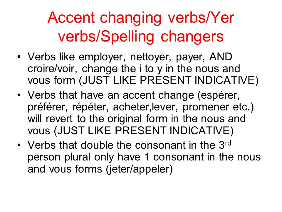 Accent changing verbs/Yer verbs/Spelling changers