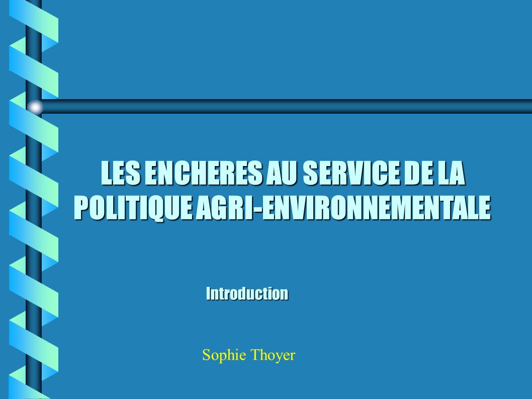 LES ENCHERES AU SERVICE DE LA POLITIQUE AGRI-ENVIRONNEMENTALE