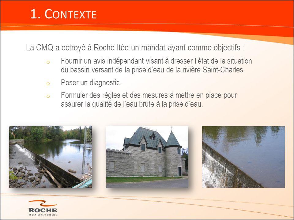 1. Contexte La CMQ a octroyé à Roche ltée un mandat ayant comme objectifs :