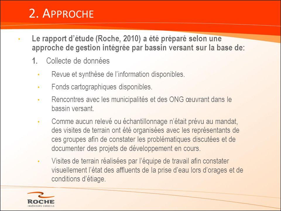 2. Approche Le rapport d'étude (Roche, 2010) a été préparé selon une approche de gestion intégrée par bassin versant sur la base de: