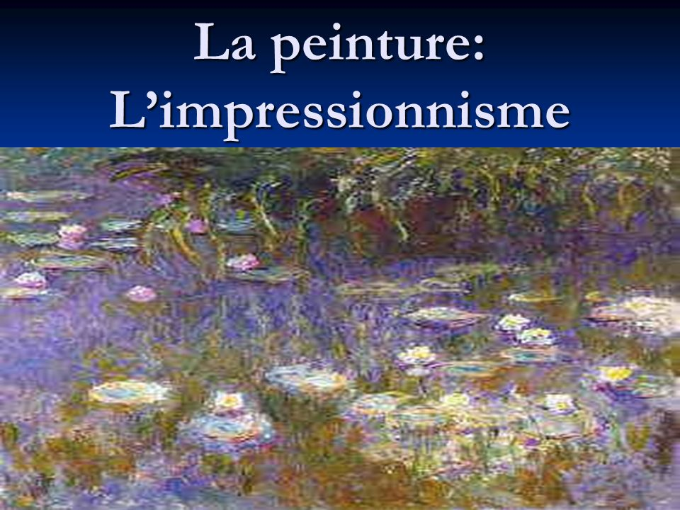 La peinture: L'impressionnisme