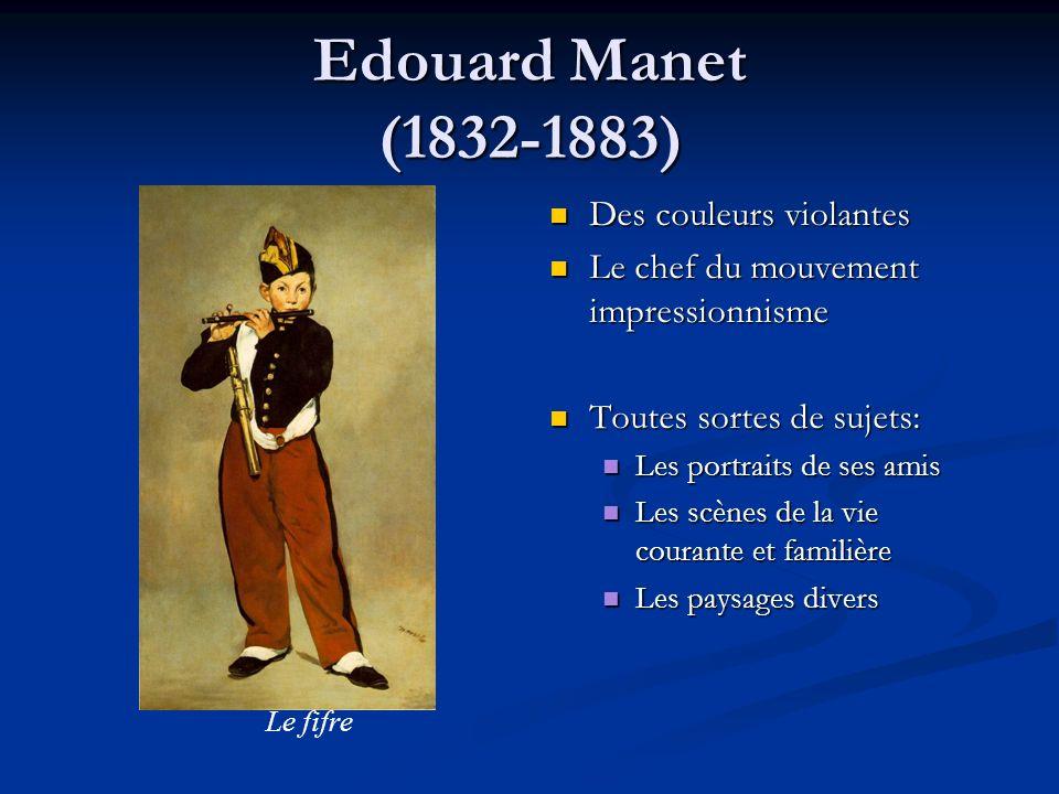 Edouard Manet (1832-1883) Des couleurs violantes