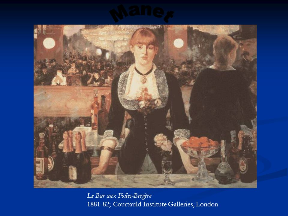 Manet Le Bar aux Folies-Bergère ; Courtauld Institute Galleries, London
