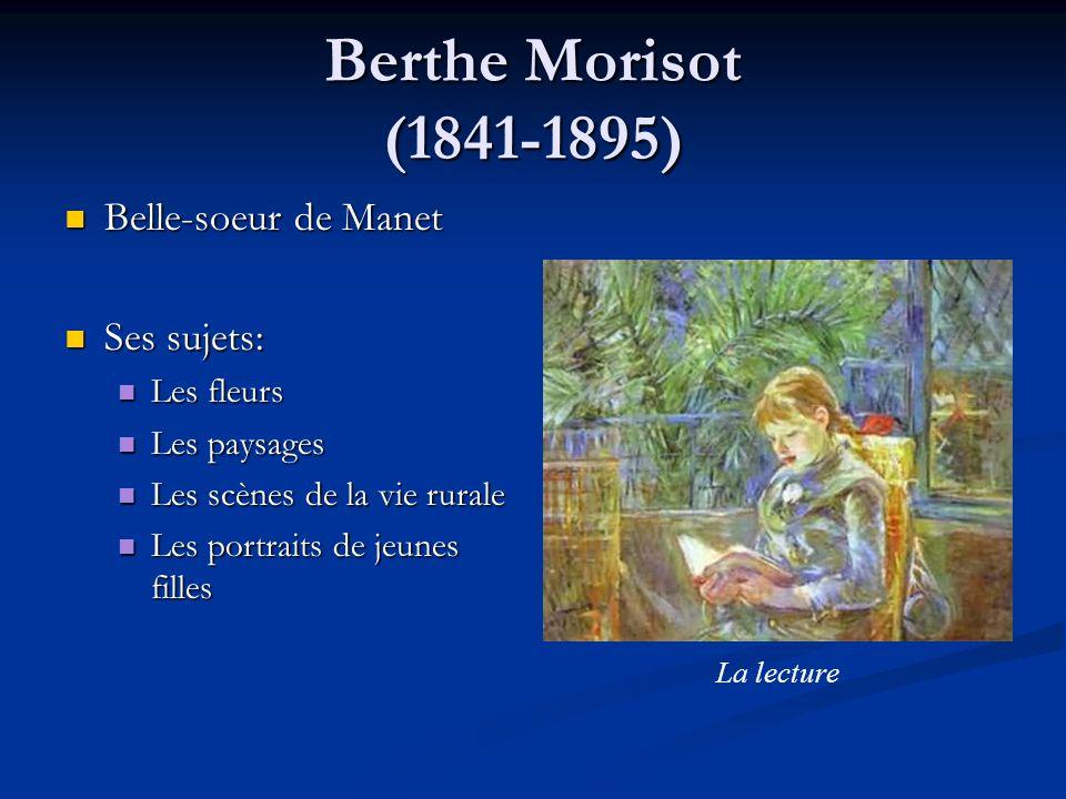 Berthe Morisot (1841-1895) Belle-soeur de Manet Ses sujets: Les fleurs