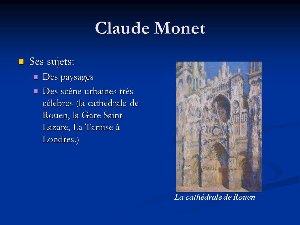 Claude Monet Ses sujets: Des paysages